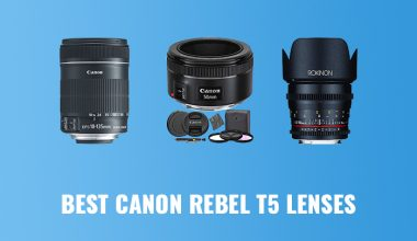 Best Canon Rebel t5 Lenses