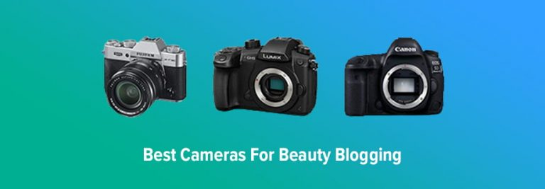 Best Camera for Beauty Blogging