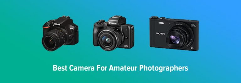 Best Camera for Amateur Photographers