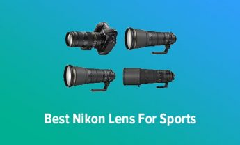 6 Best Nikon Lenses for Sports Photography in 2021 [Expert Picks]